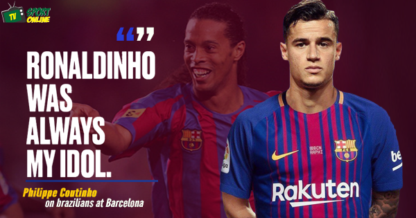 "Philippe Coutinho reveals that former Barcelona star Ronaldinho has ""always been my idol"""