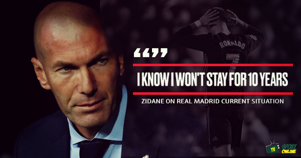 Zidane: I know I won't be at Madrid for 10 years