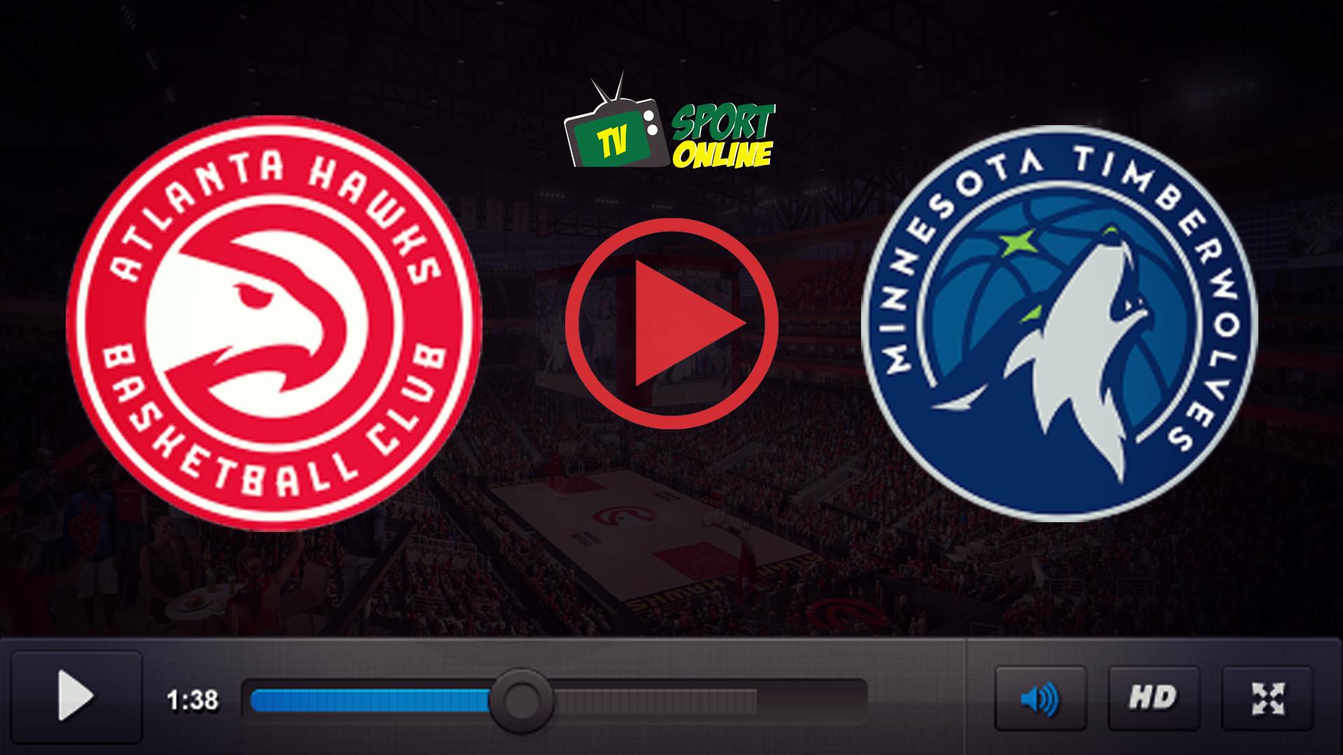 Watch Live Stream  Atlanta Hawks – Minnesota Timberwolves
