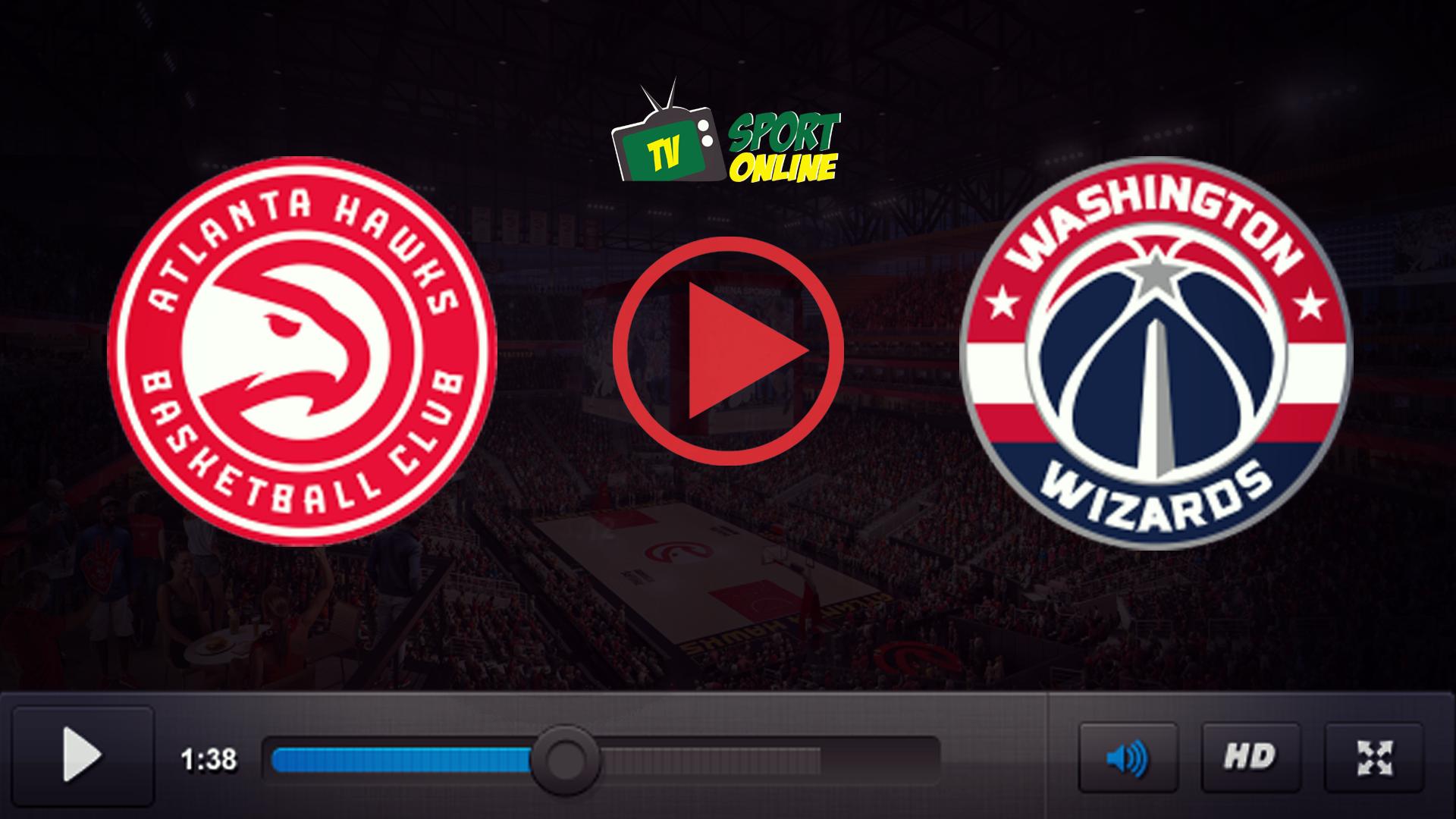 Watch Live Stream Atlanta Hawks – Washington Wizards