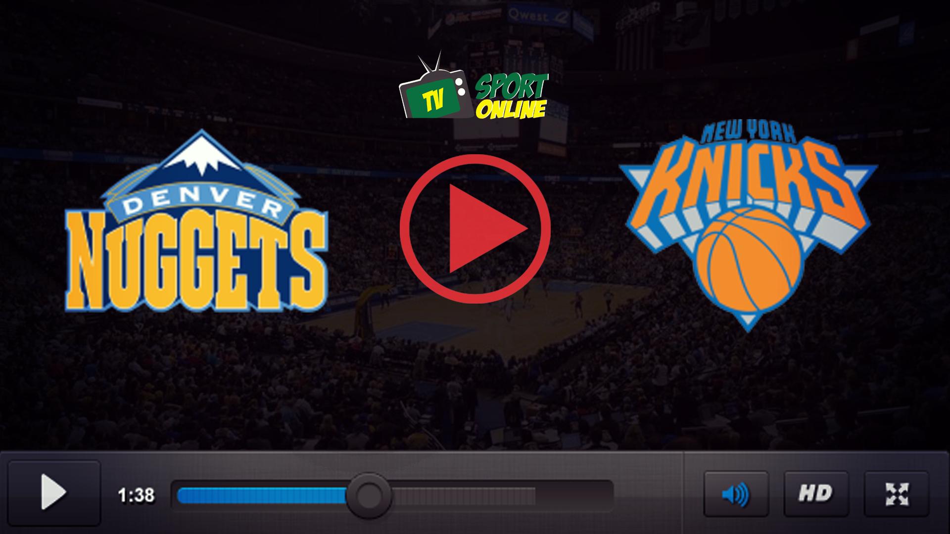 Watch Live Stream Denver Nuggets – New York Knicks