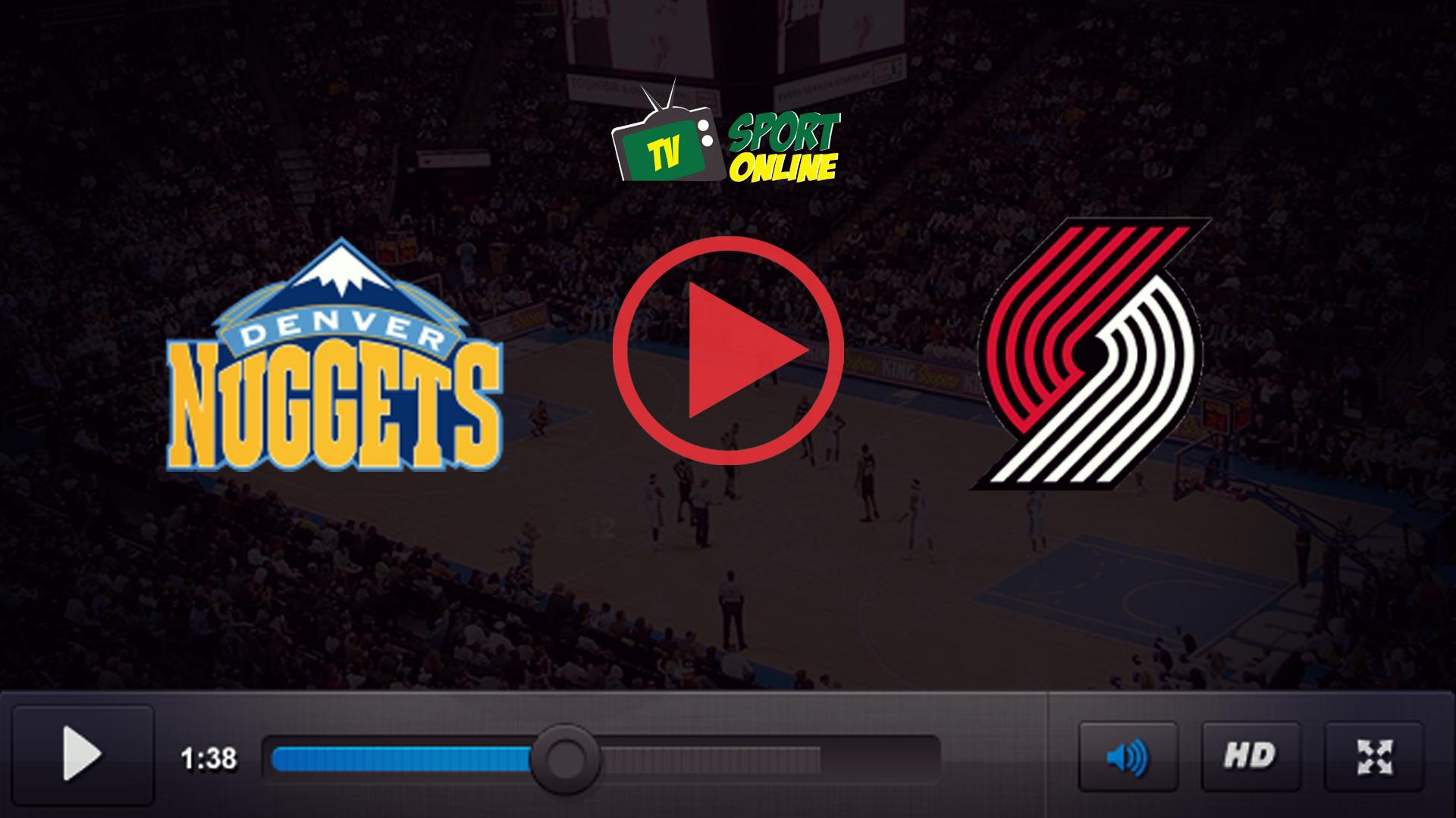 Watch Live Stream Denver Nuggets – Portland Trail Blazers