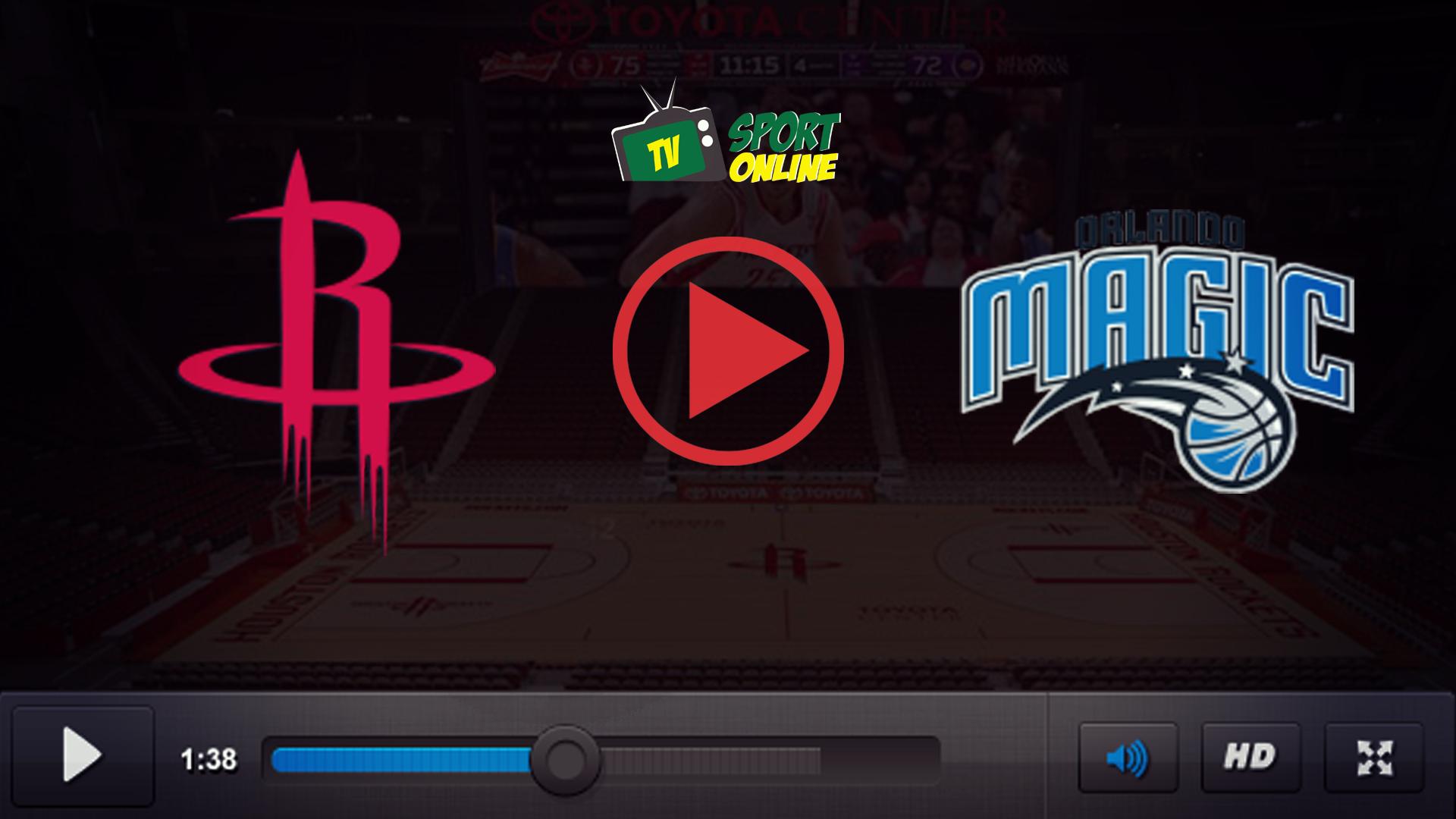 Watch Live Stream Houston Rockets – Orlando Magic