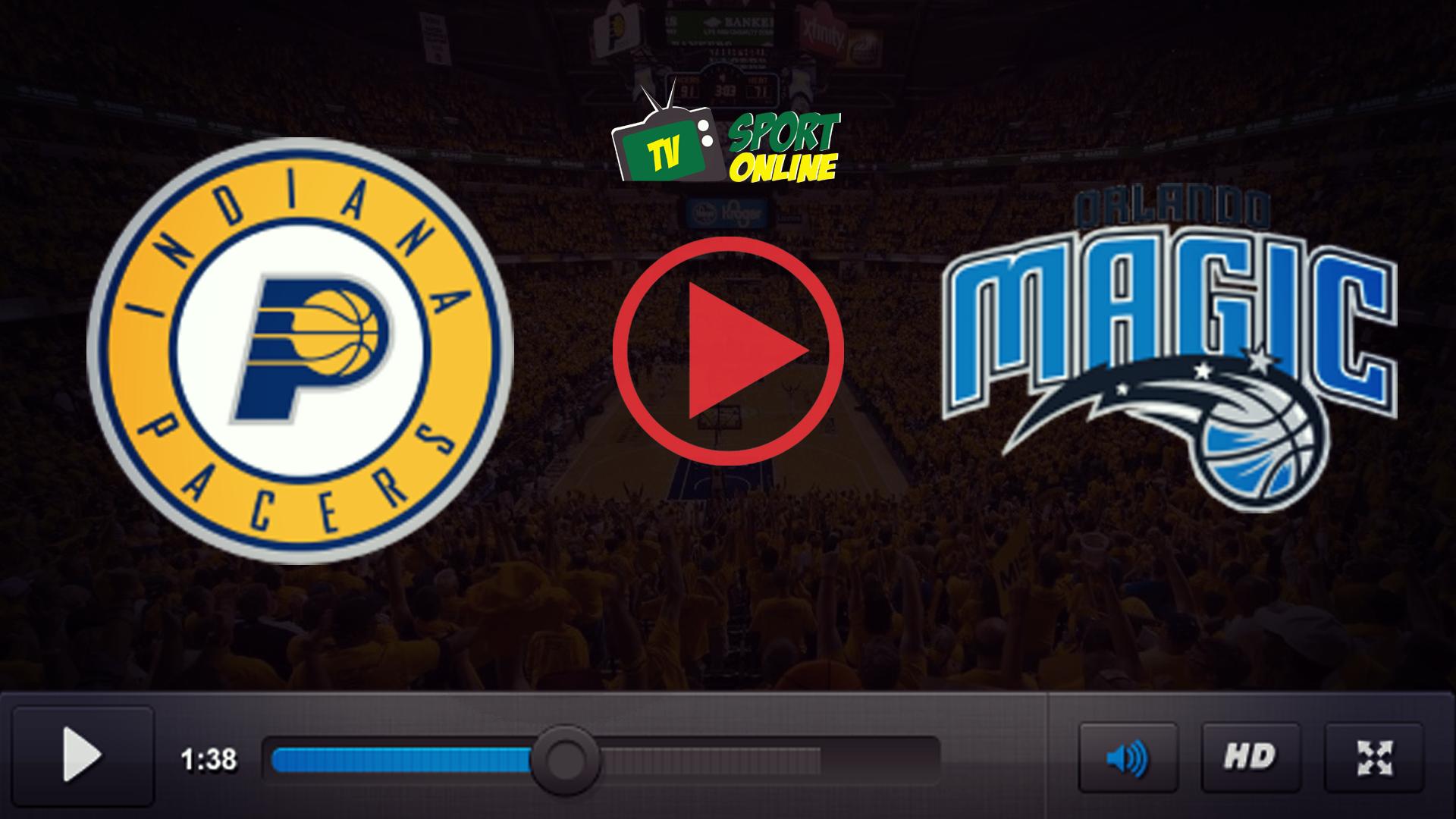 Watch Live Stream Indiana Pacers – Orlando Magic