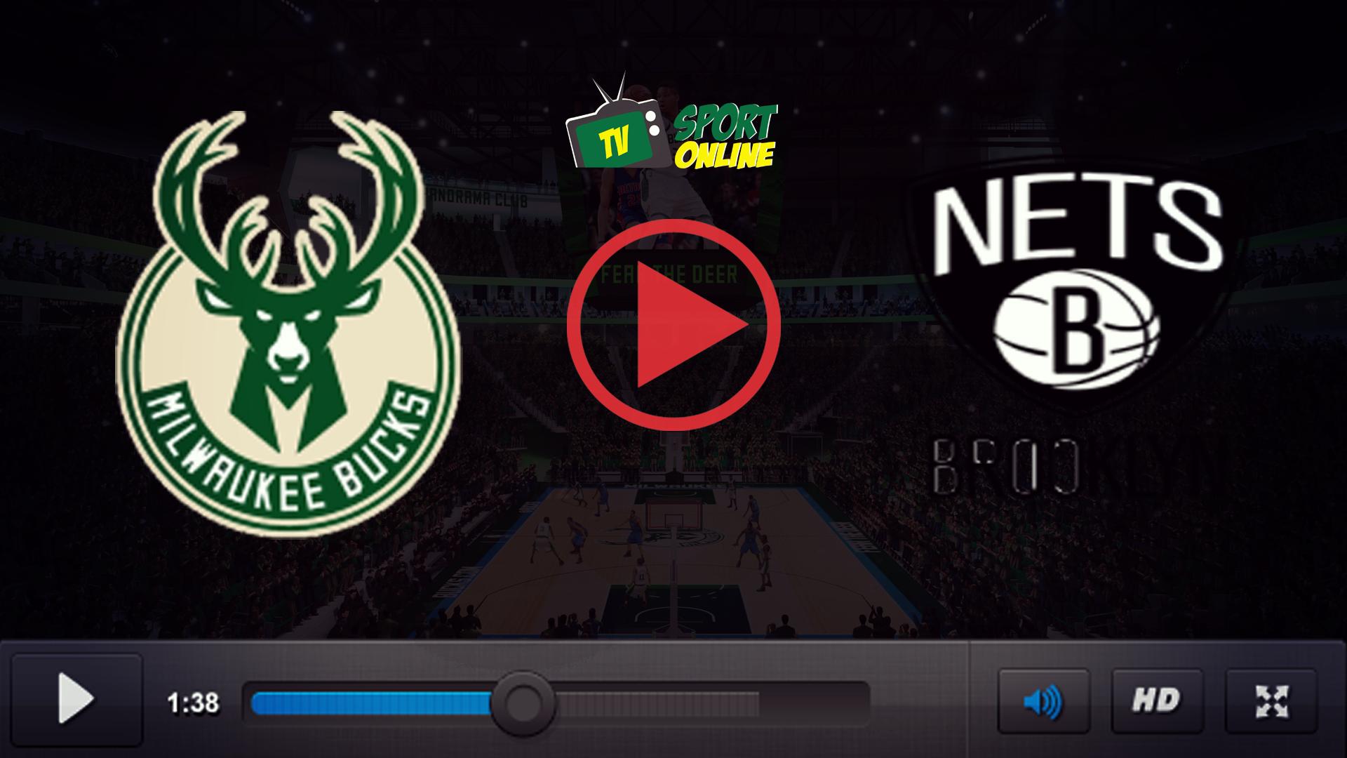 Watch Live Stream Milwaukee Bucks – Brooklyn Nets
