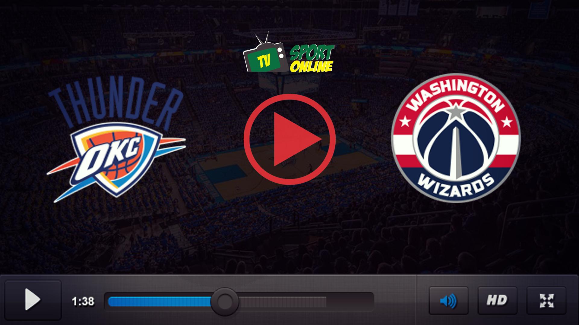 Watch Live Stream Oklahoma City Thunder – Washington Wizards