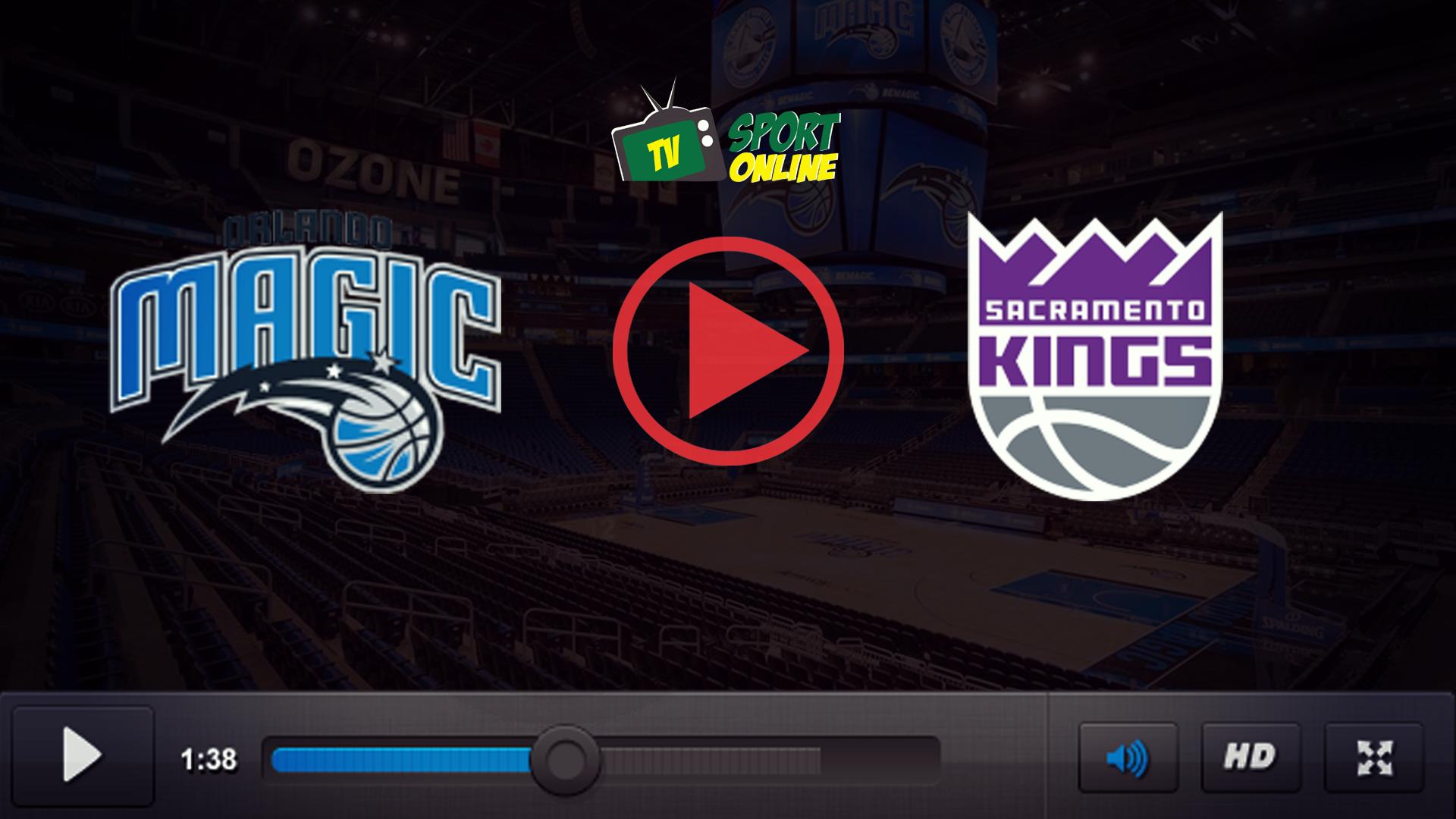 Watch Live Stream Orlando Magic – Sacramento Kings