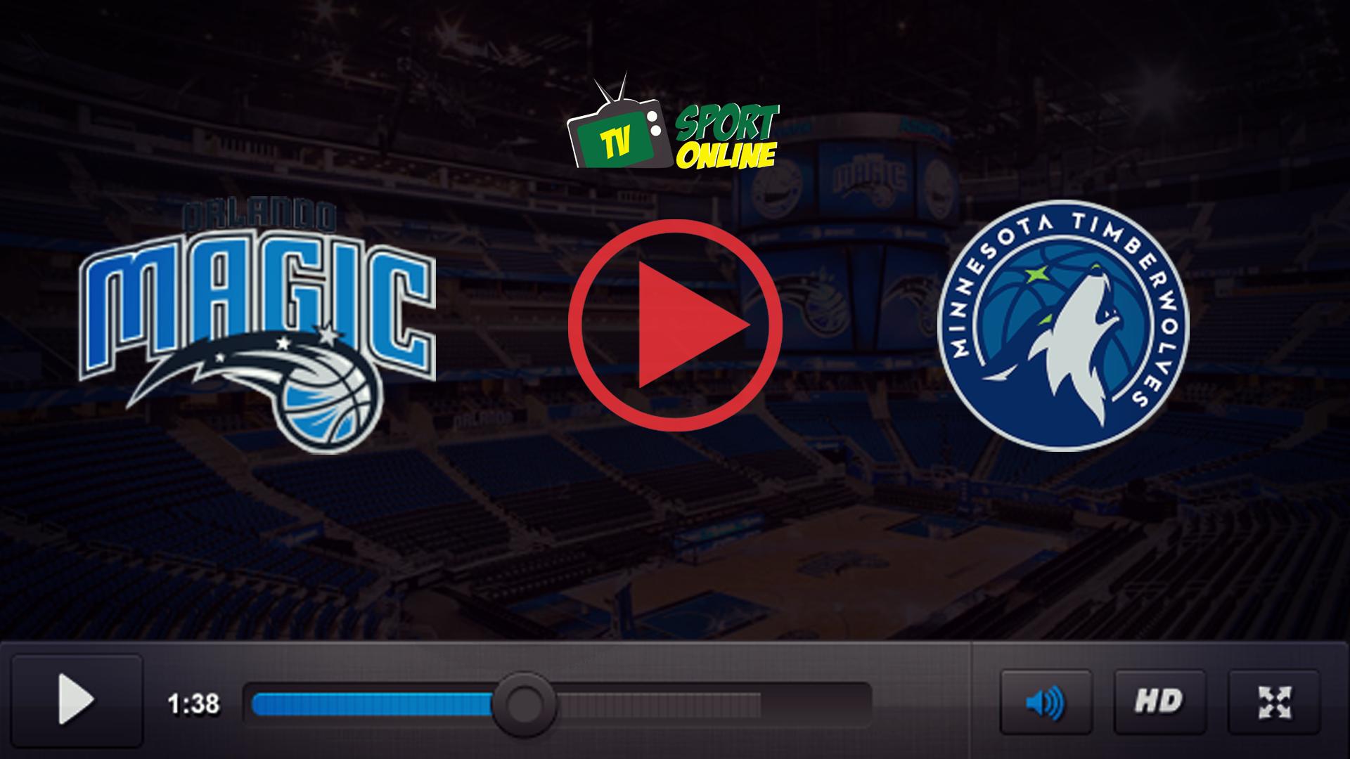 Watch Live Stream Orlando Magic – Minnesota Timberwolves