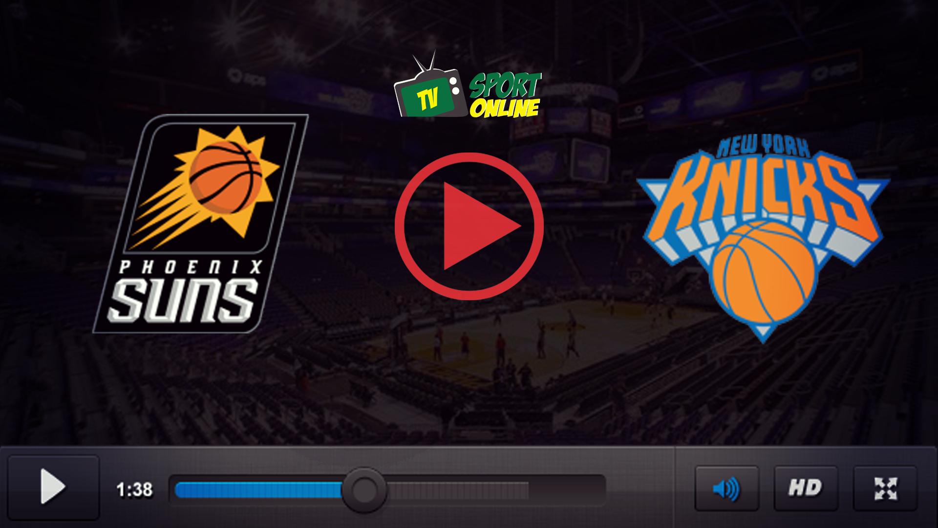Watch Live Stream Phoenix Suns – New York Knicks