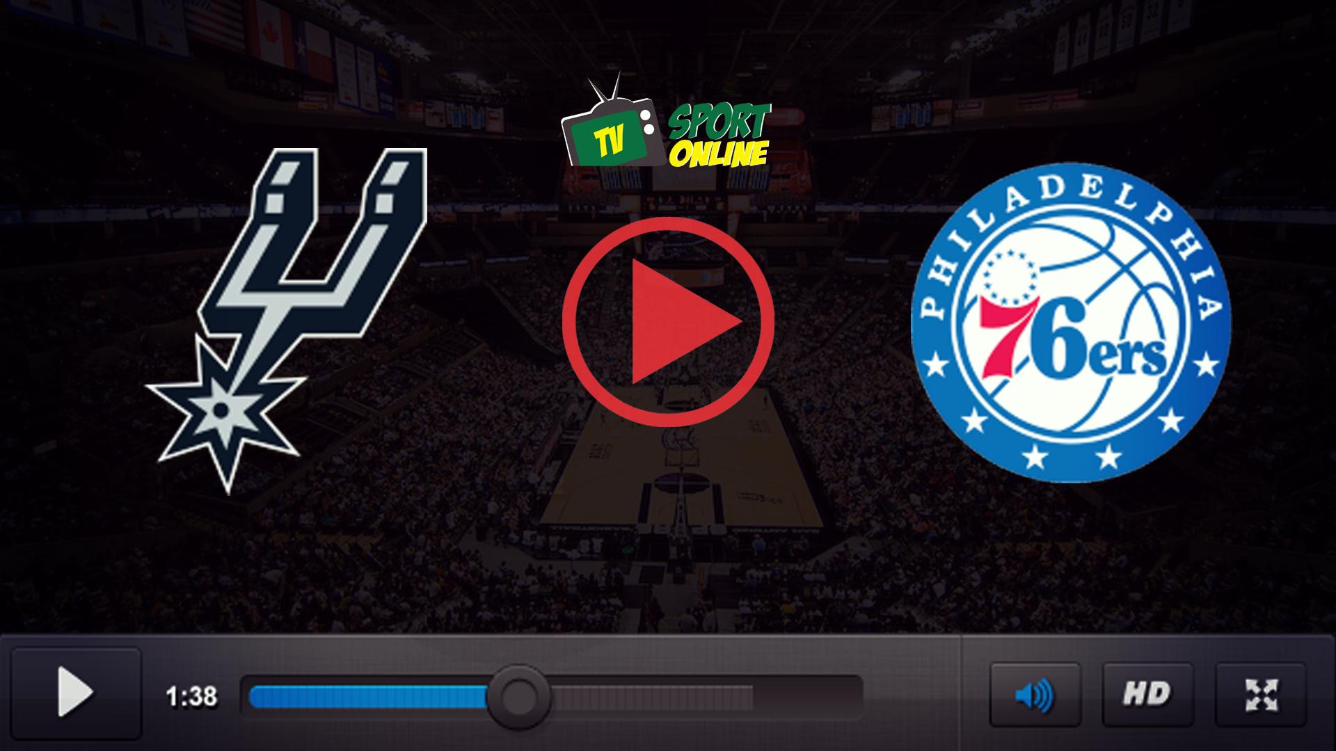 Watch Live Stream San Antonio Spurs – Philadelphia 76ers