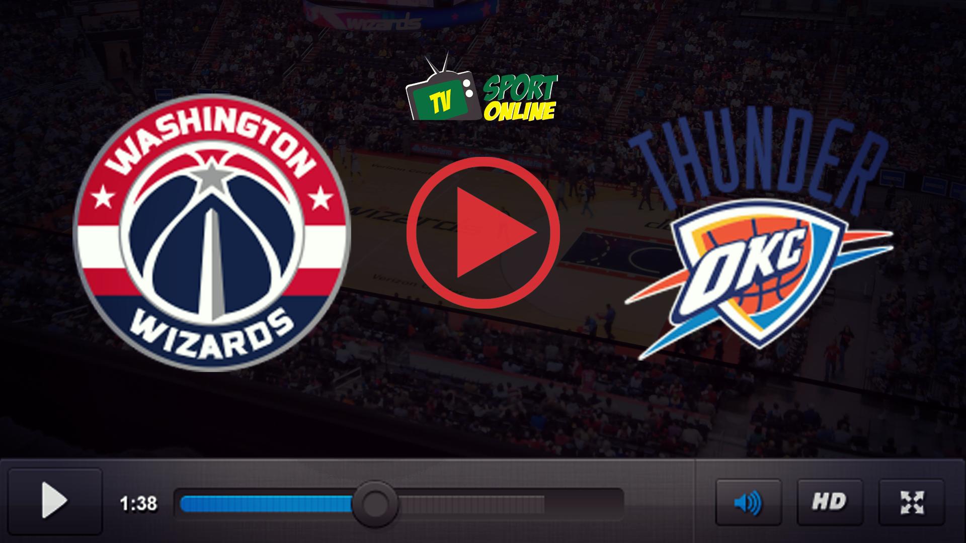 Watch Live Stream Washington Wizards – Oklahoma City Thunder