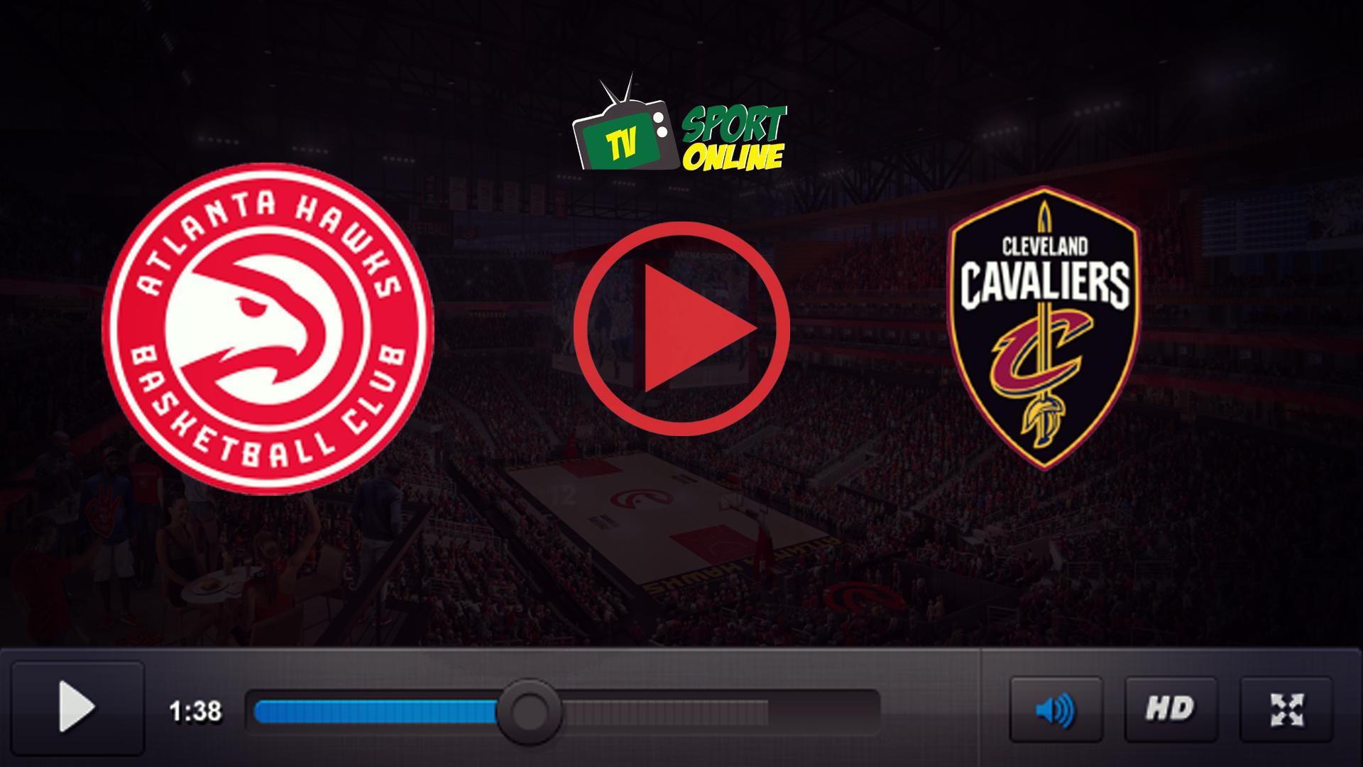Watch Live Stream Atlanta Hawks – Cleveland Cavaliers