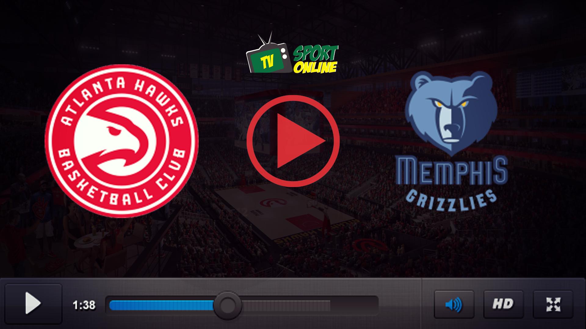 Watch Live Stream Atlanta Hawks – Memphis Grizzlies