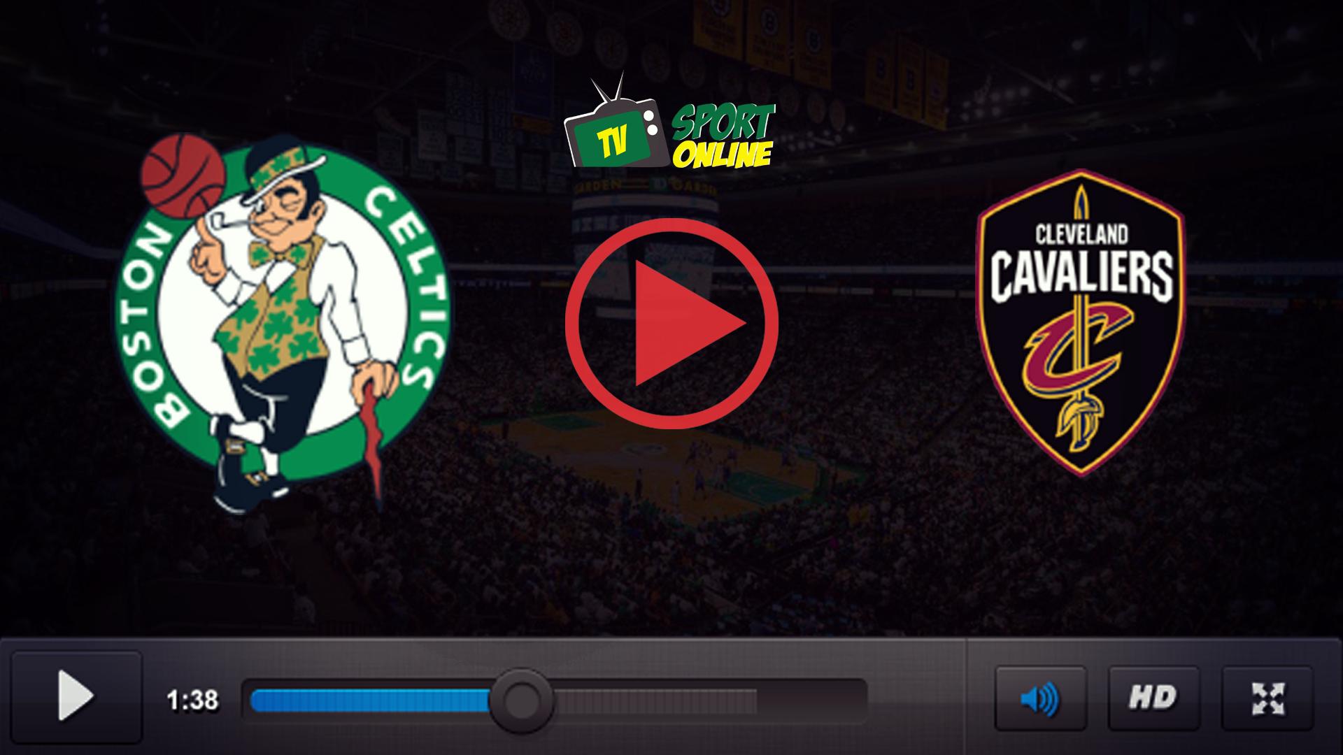 Watch Live Stream Boston Celtics – Cleveland Cavaliers