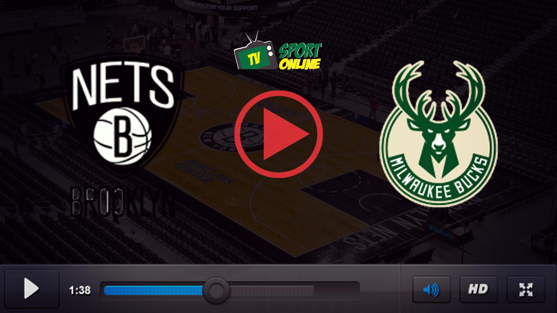 Watch Live Stream Brooklyn Nets – Milwaukee Bucks