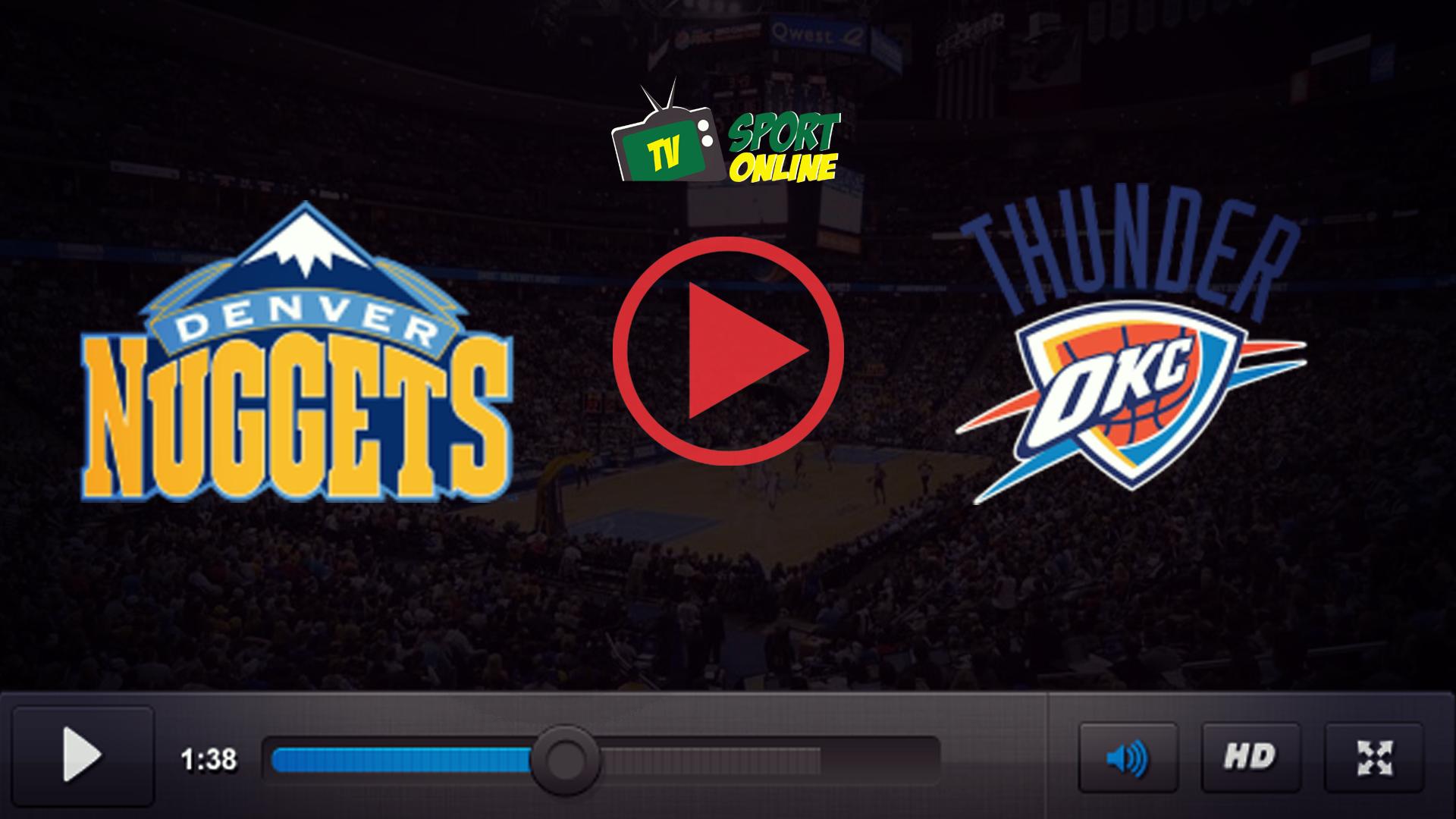 Watch Live Stream Denver Nuggets – Oklahoma City Thunder