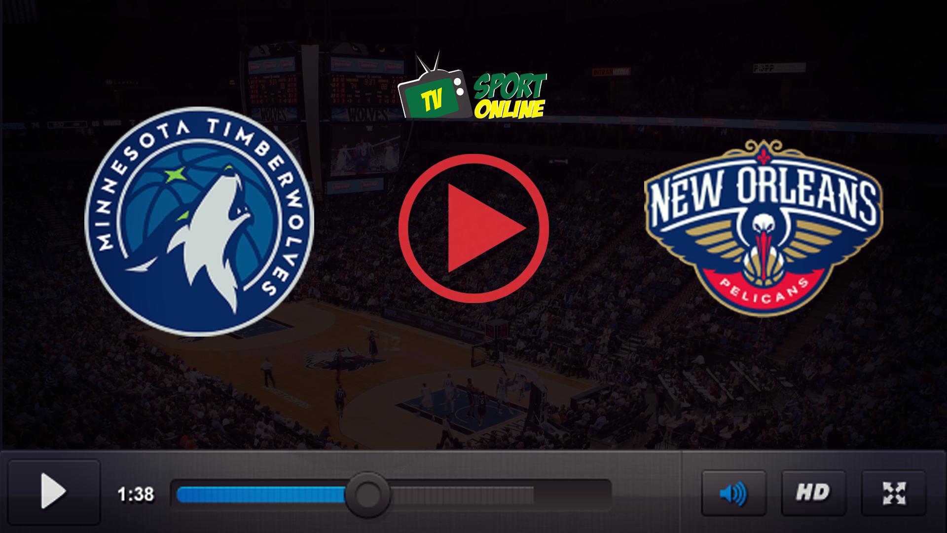Watch Live Stream Minnesota Timberwolves – New Orleans Pelicans