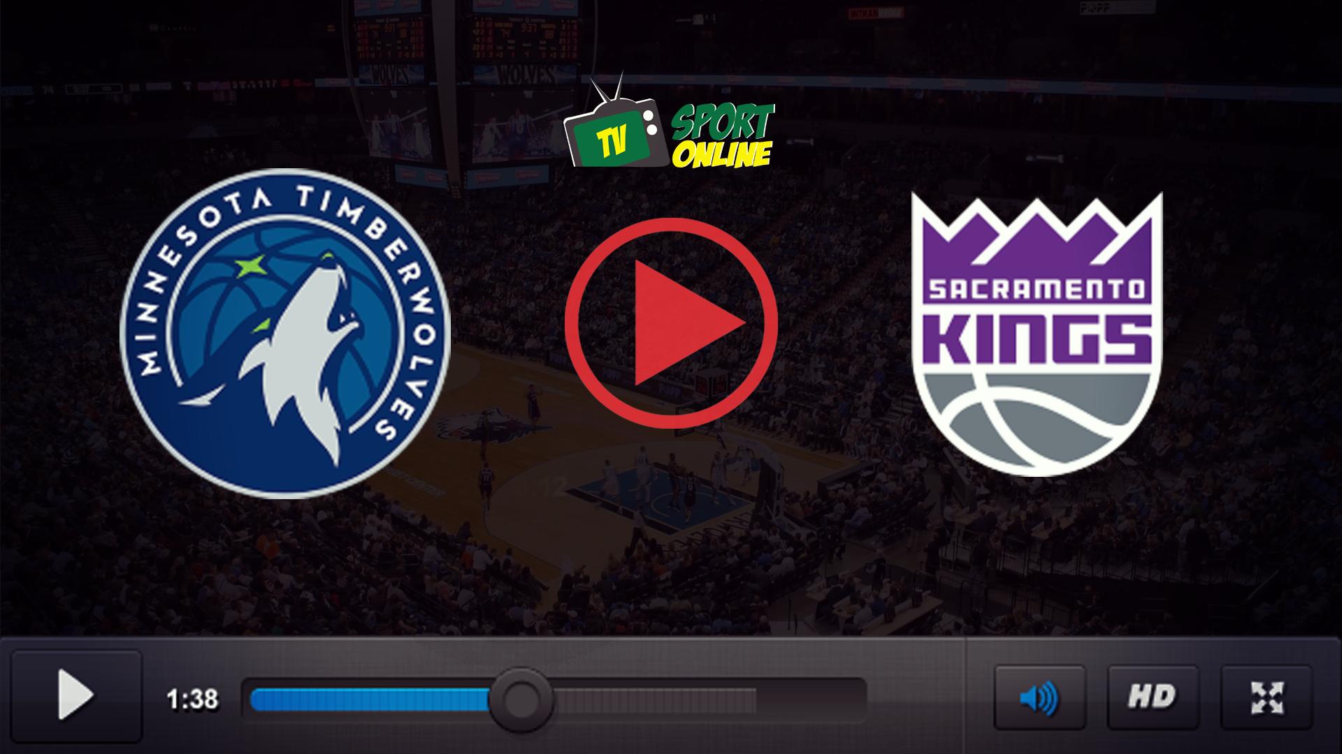 Watch Live Stream Minnesota Timberwolves – Sacramento Kings