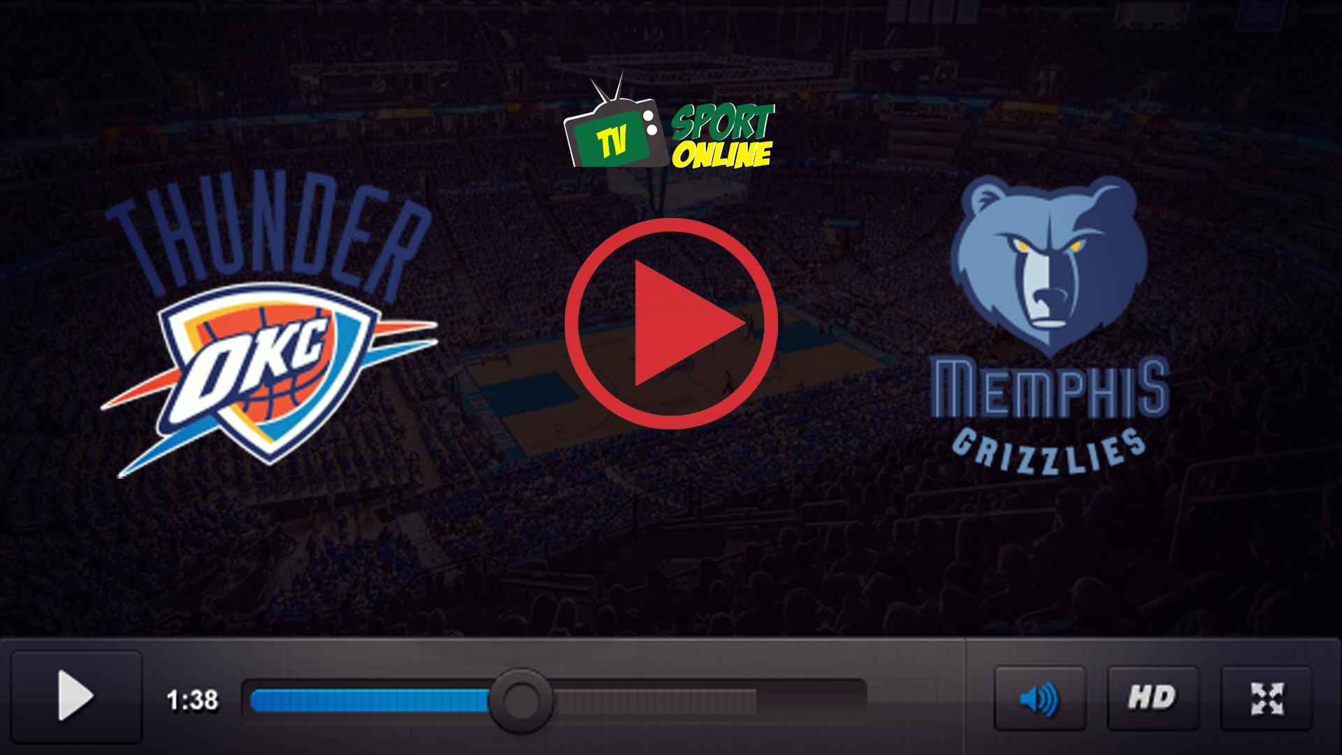 Watch Live Stream Oklahoma City Thunder – Memphis Grizzlies