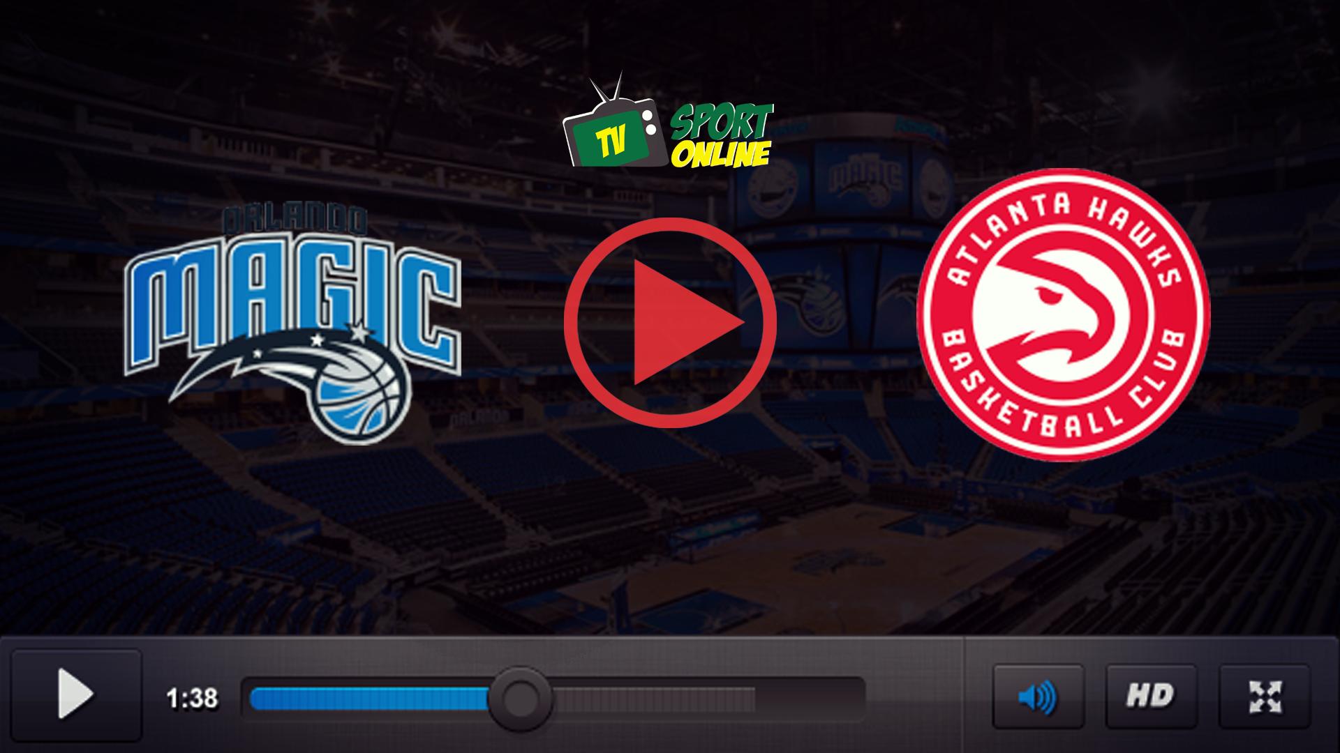 Watch Live Stream Orlando Magic – Atlanta Hawks