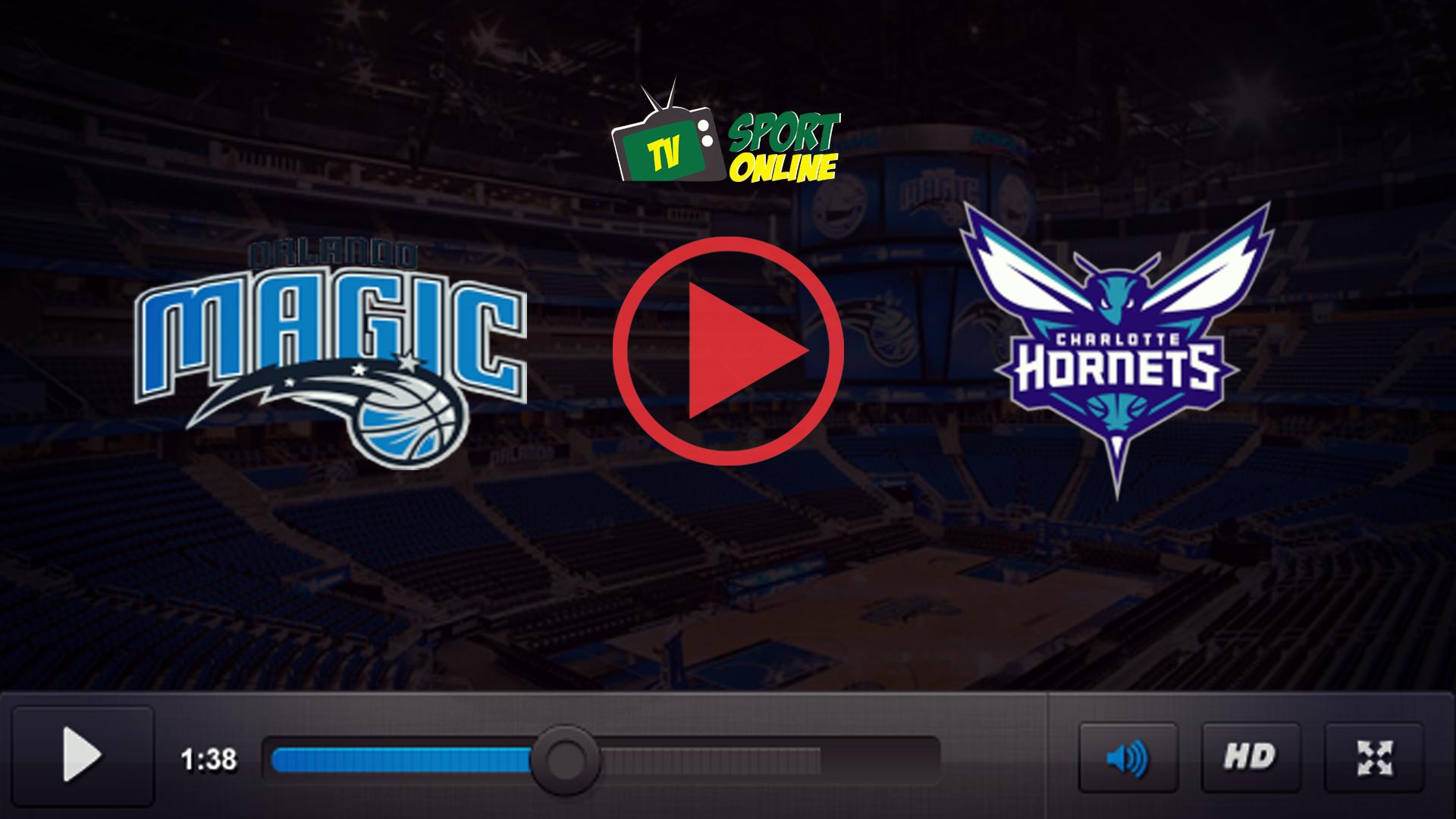 Watch Live Stream Orlando Magic – Charlotte Hornets