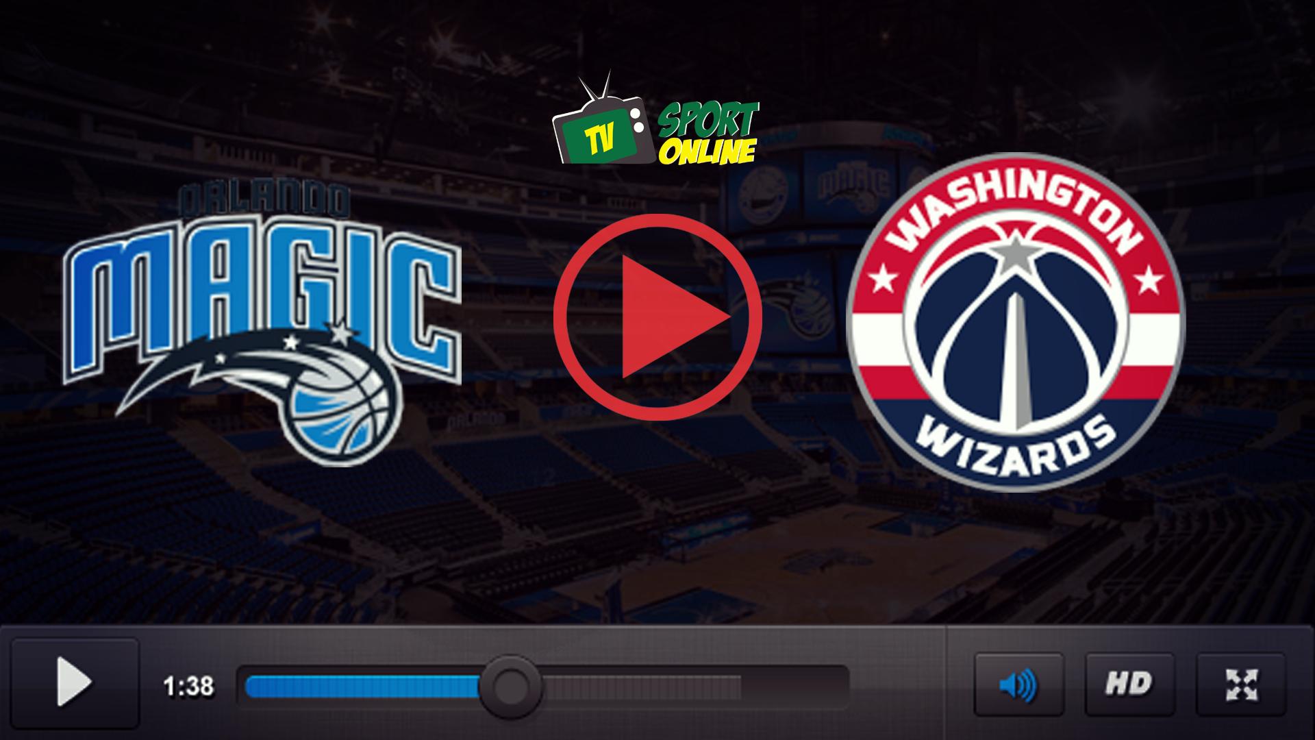 Watch Live Stream Orlando Magic – Washington Wizards