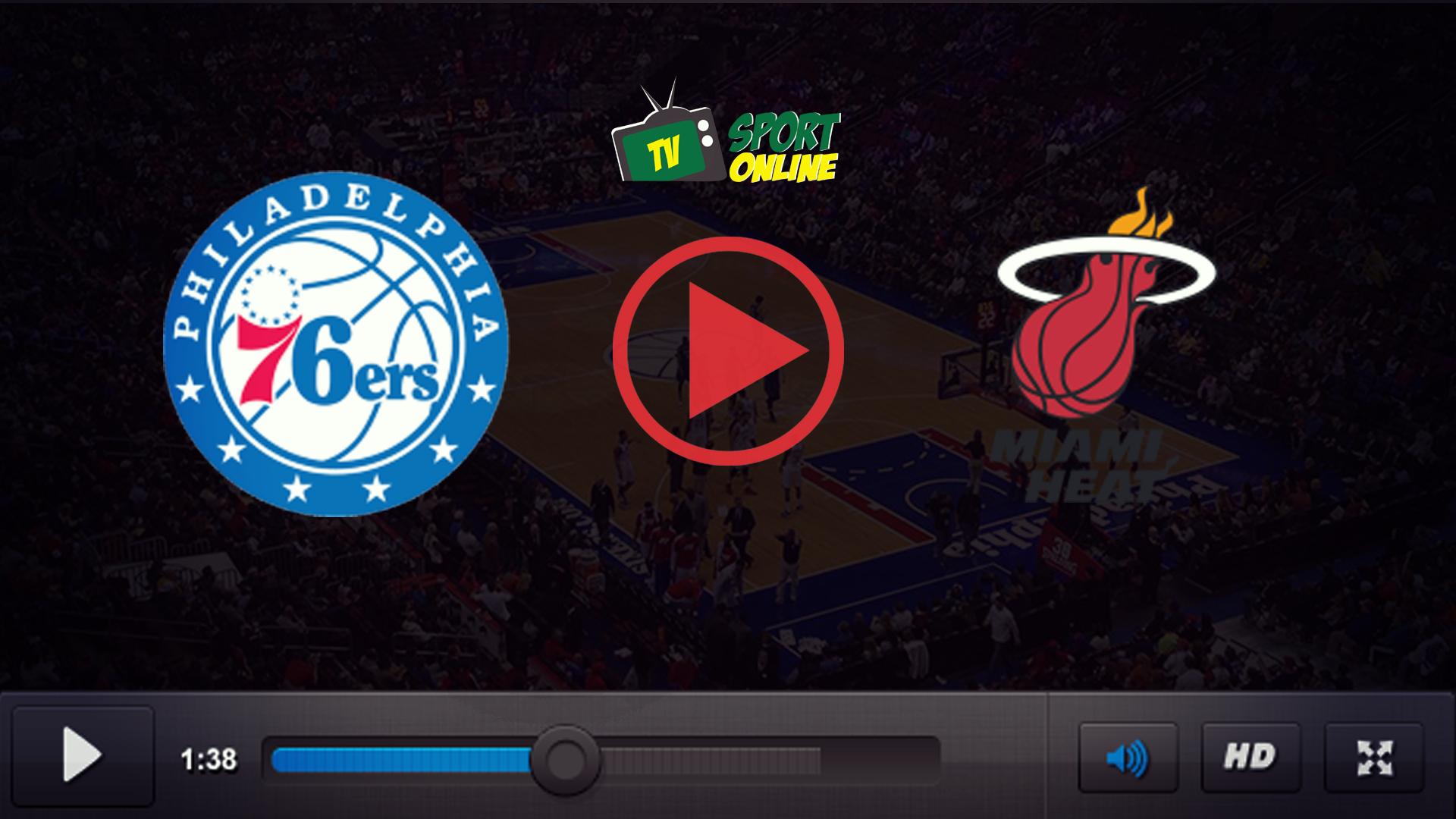 Watch Live Stream Philadelphia 76ers – Miami Heat