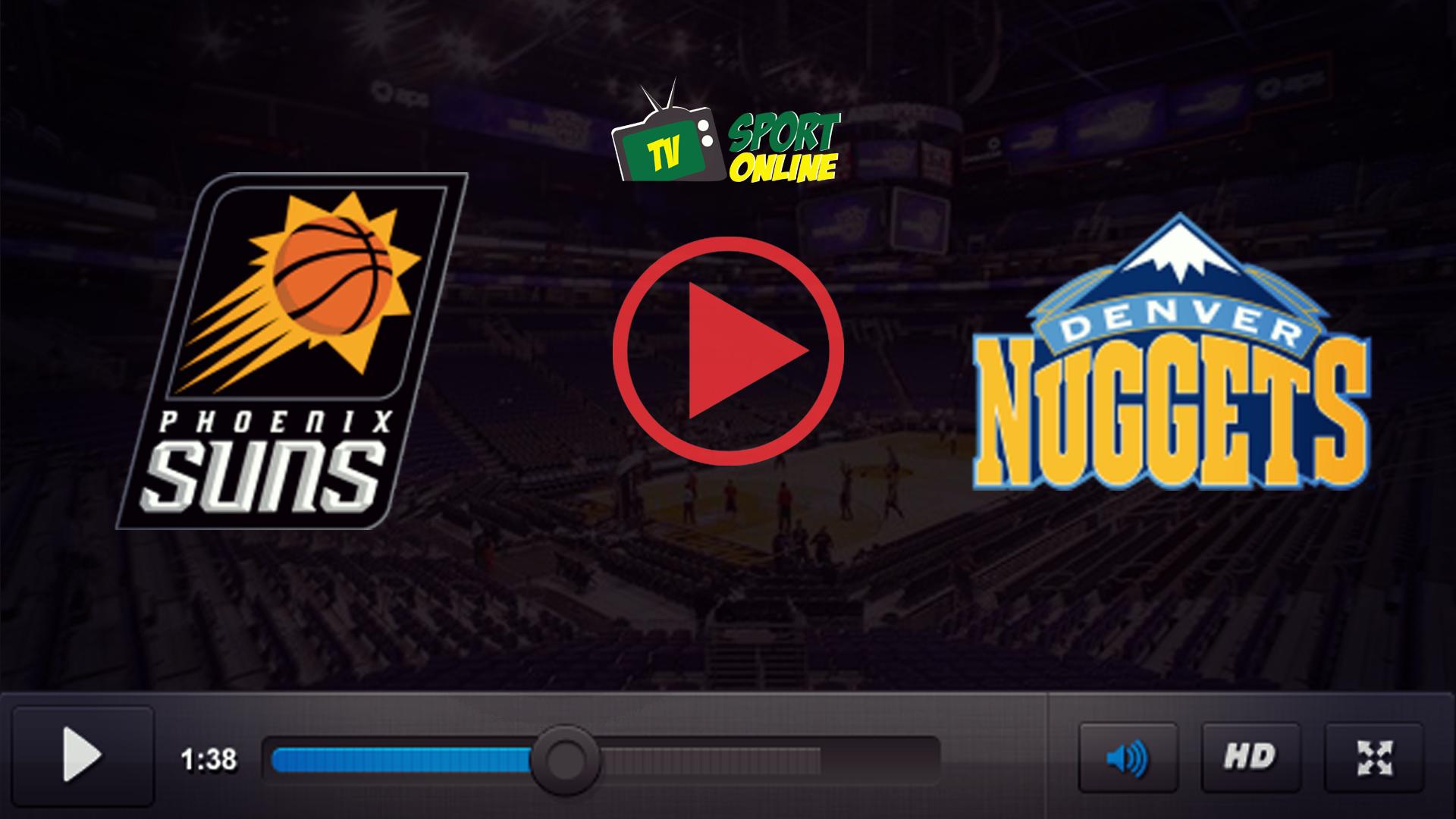 Watch Live Stream Phoenix Suns – Denver Nuggets