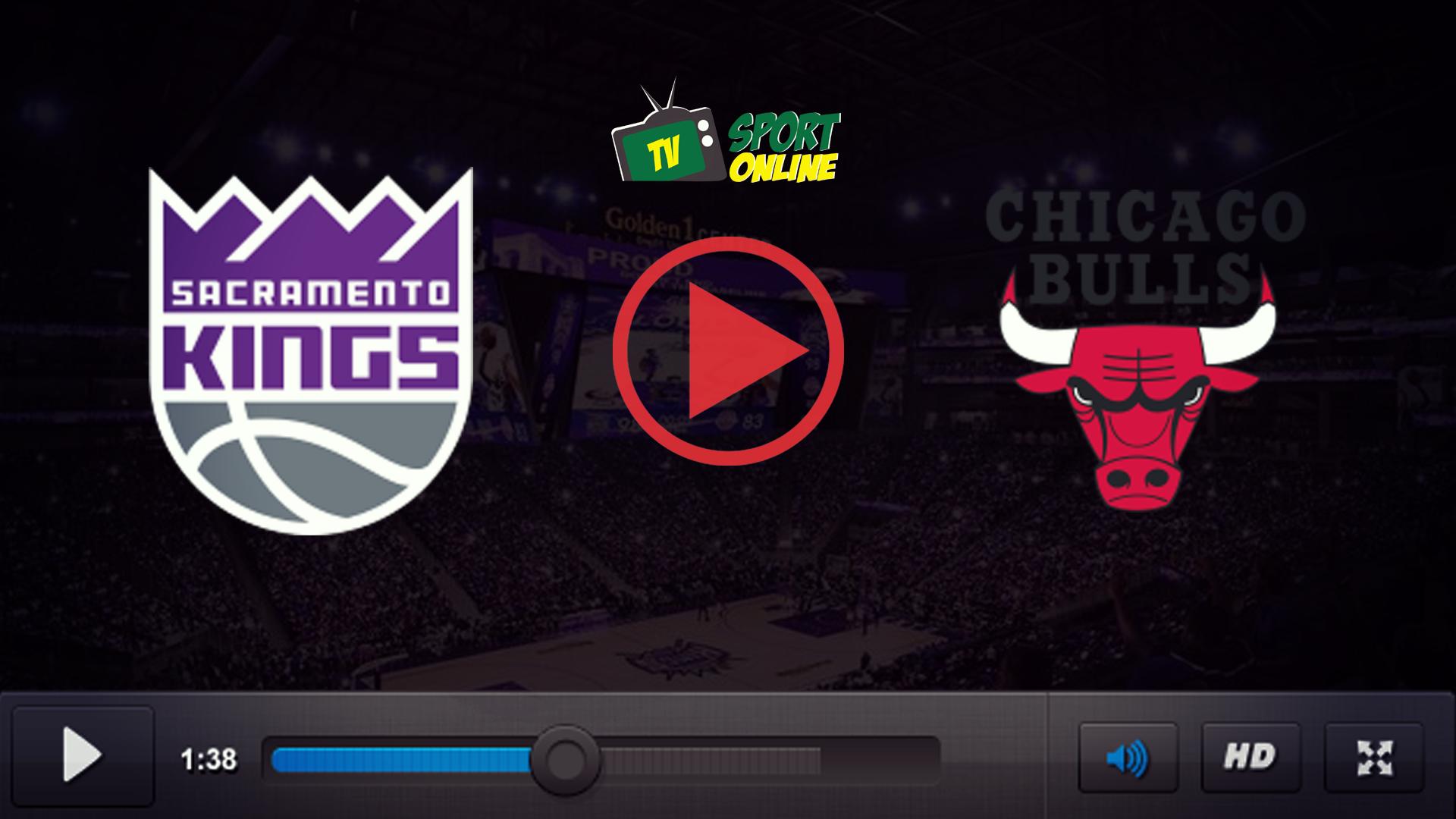 Watch Live Stream Sacramento Kings – Chicago Bulls