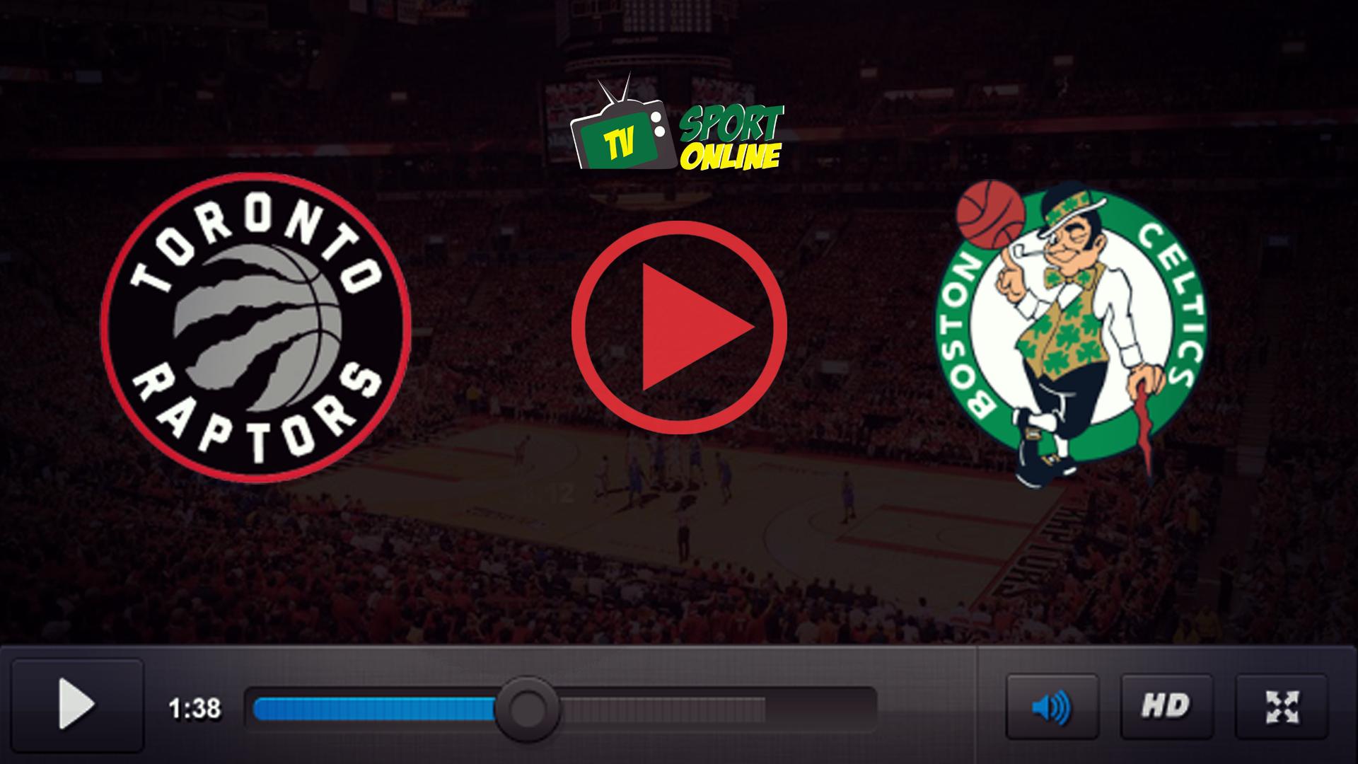 Watch Live Stream Toronto Raptors – Boston Celtics