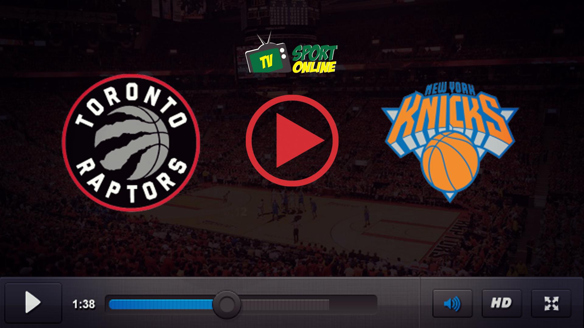 Watch Live Stream Toronto Raptors – New York Knicks